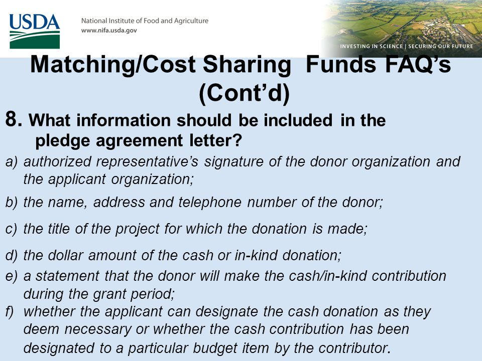8. What information should be included in the pledge agreement letter? Matching/Cost Sharing Funds FAQ's (Cont'd) a)authorized representative's signat