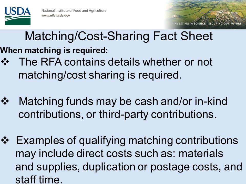 When matching is required:  The RFA contains details whether or not matching/cost sharing is required.  Matching funds may be cash and/or in-kind co