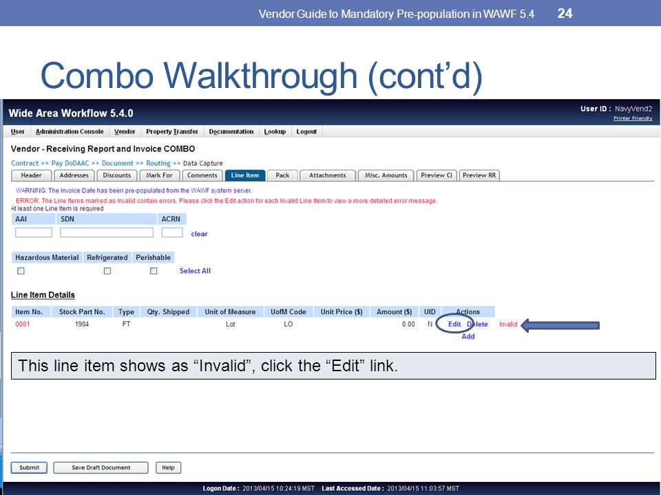Combo Walkthrough (cont'd) This line item shows as Invalid , click the Edit link.