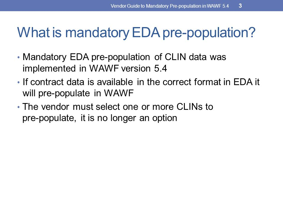 What is mandatory EDA pre-population.