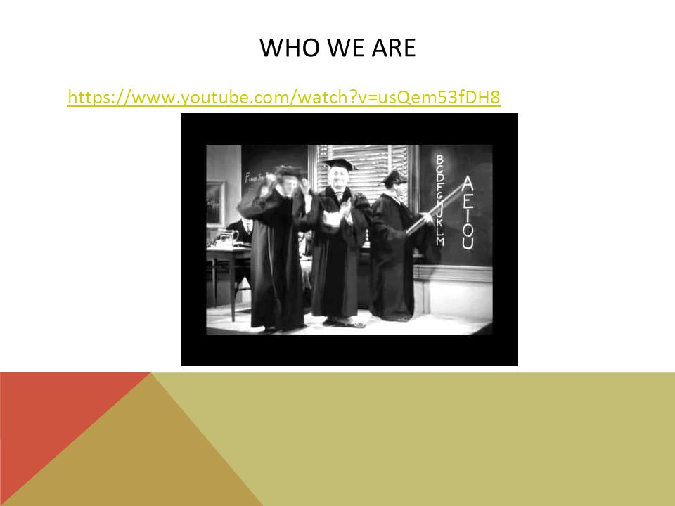 WHO WE ARE https://www.youtube.com/watch v=usQem53fDH8