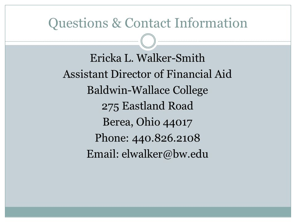 Questions & Contact Information Ericka L.