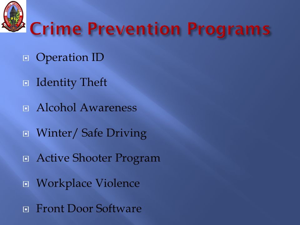  Operation ID  Identity Theft  Alcohol Awareness  Winter/ Safe Driving  Active Shooter Program  Workplace Violence  Front Door Software