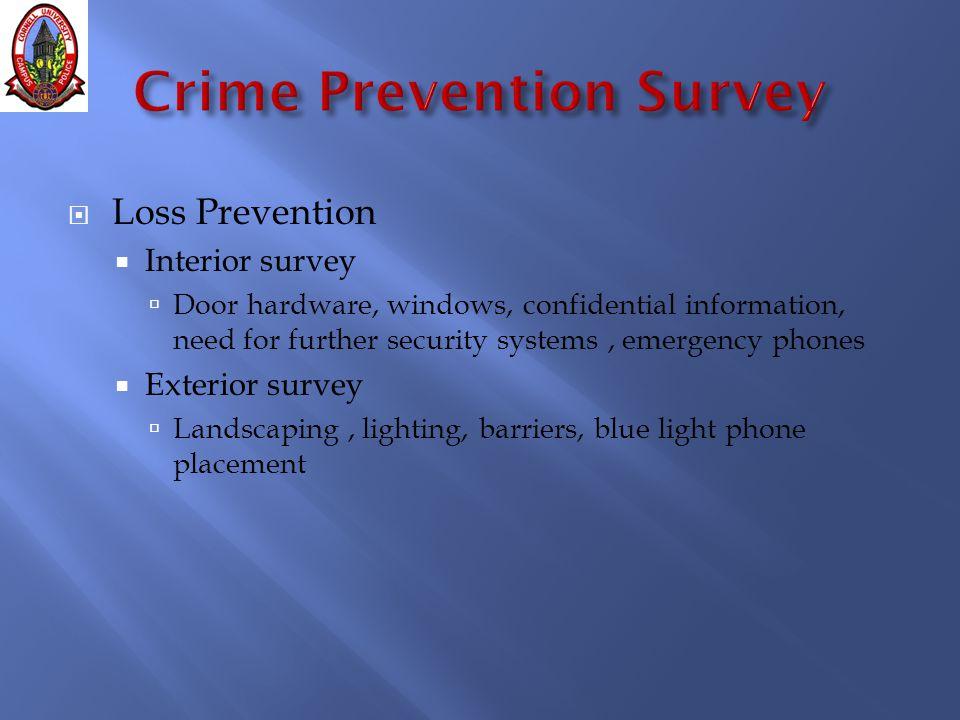  Purpose of the lighting surveys are to determine:  If lighting is adequate.