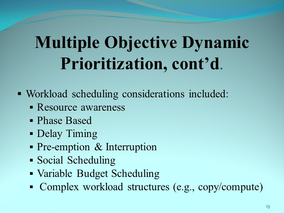 Multiple Objective Dynamic Prioritization, cont'd.