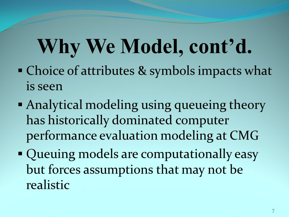 Why We Model, cont'd.