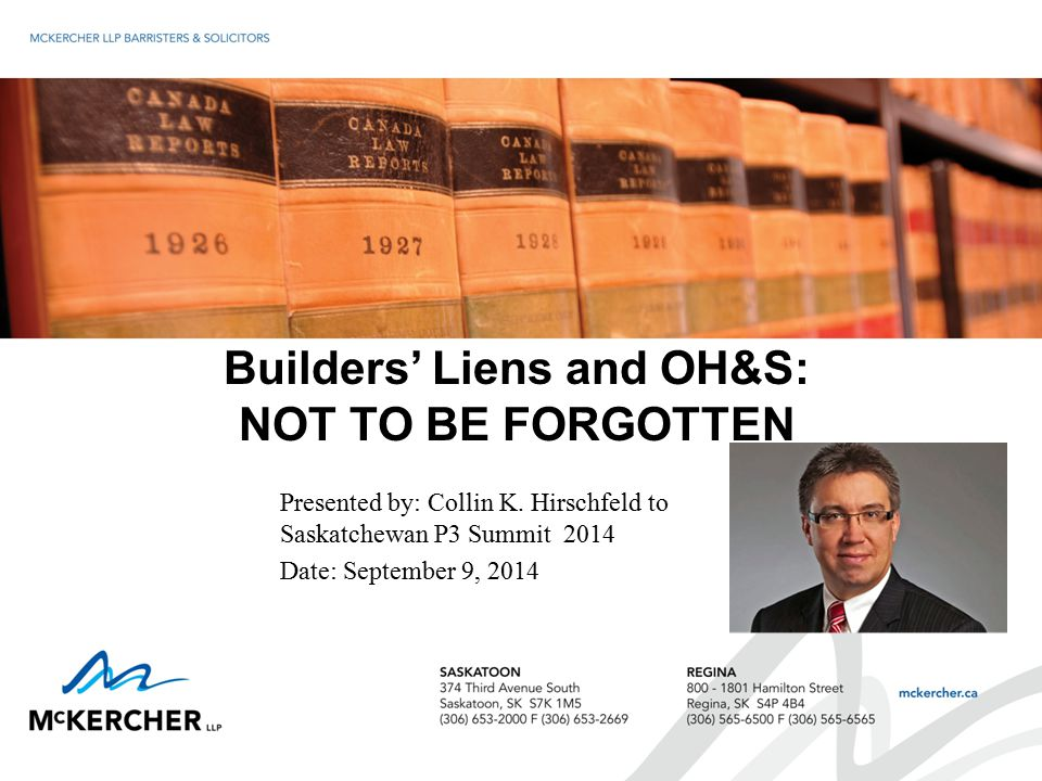 AGENDA Overview of Builders' Liens Trust Provisions Lien Provisions Holdback Provisions Practical Considerations OH&S Prime Contractor Required Worksite Prime Contractor Obligations