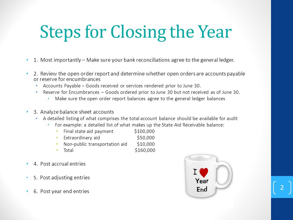 Steps for Closing the Year 1.