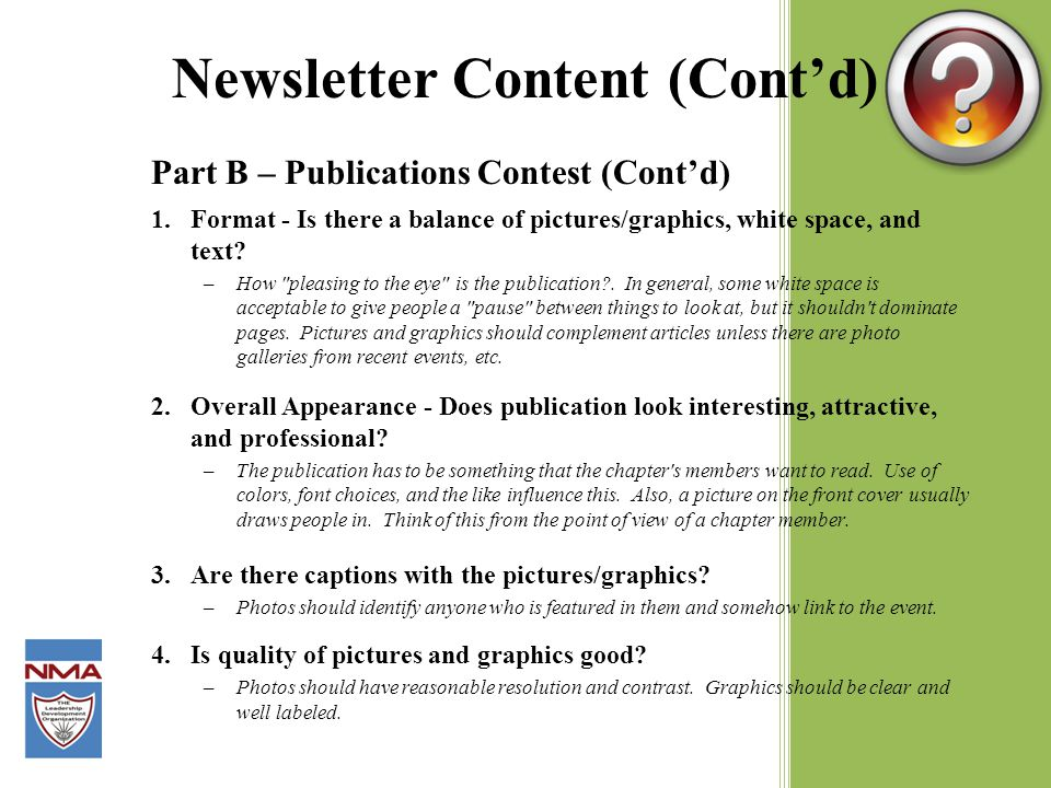 Newsletter Content (Cont'd) Part B – Publications Contest (Cont'd) 1.Format - Is there a balance of pictures/graphics, white space, and text.