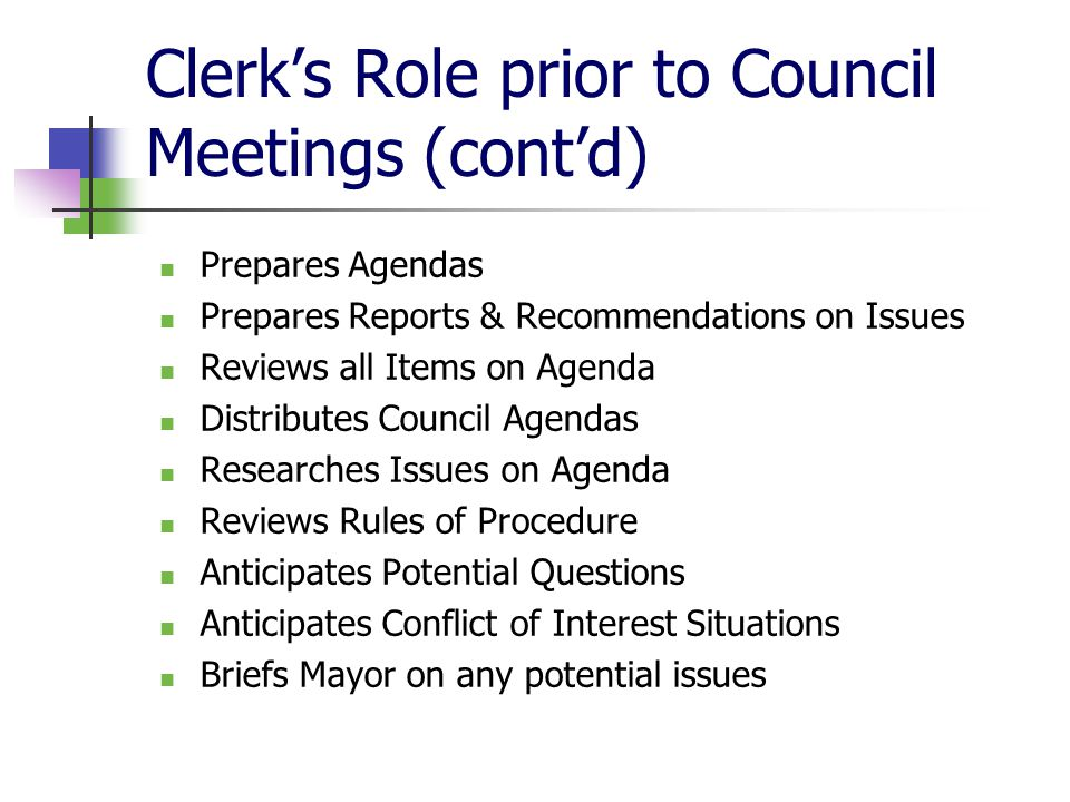 Rules of Procedure (cont'd) Types of Meetings Notice of Meetings Business of Meetings Meeting Decorum Presiding Officer Quorum Attendance Meetings open to the Public Conflict of Interest