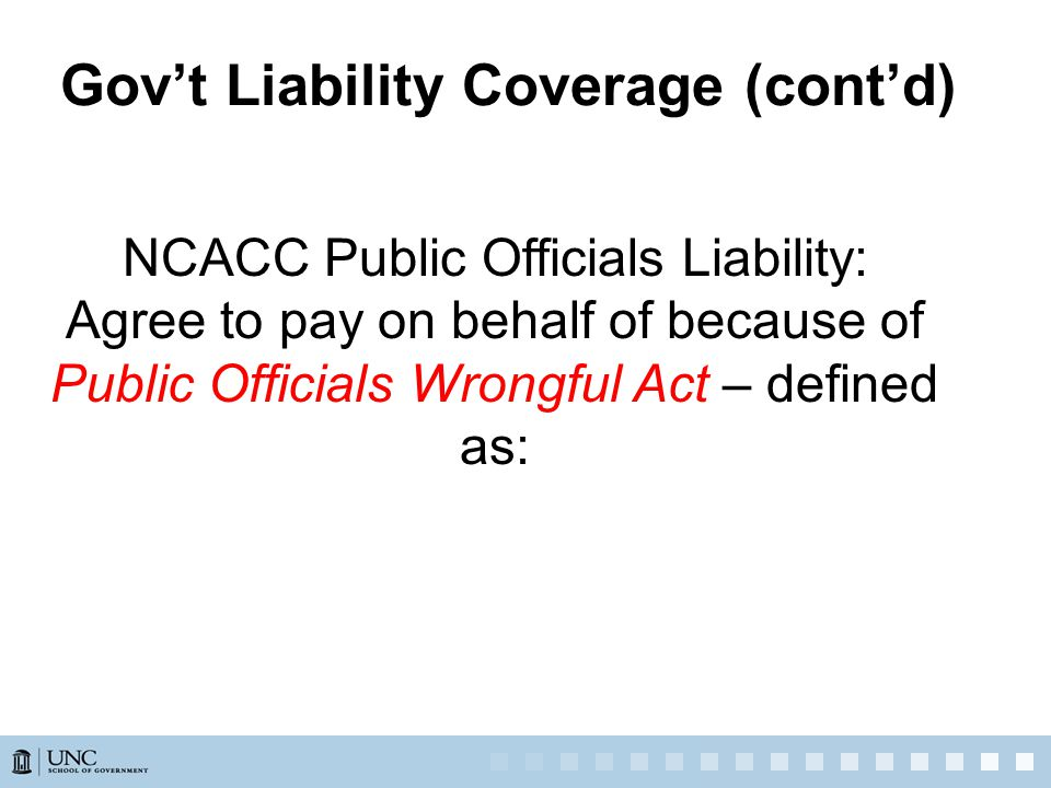 NCACC Public Officials Liability: Agree to pay on behalf of because of Public Officials Wrongful Act – defined as: