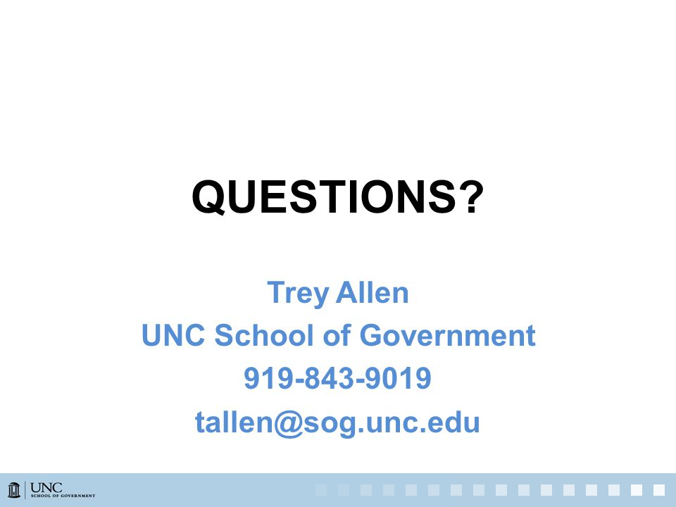QUESTIONS Trey Allen UNC School of Government 919-843-9019 tallen@sog.unc.edu