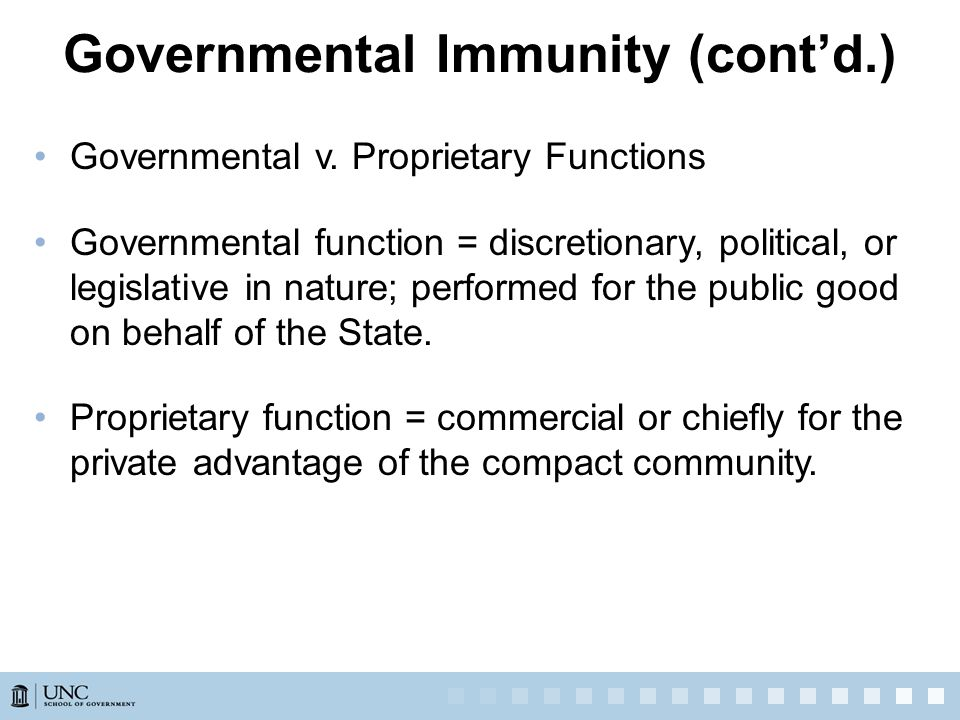 Governmental Immunity (cont'd.) Governmental v.