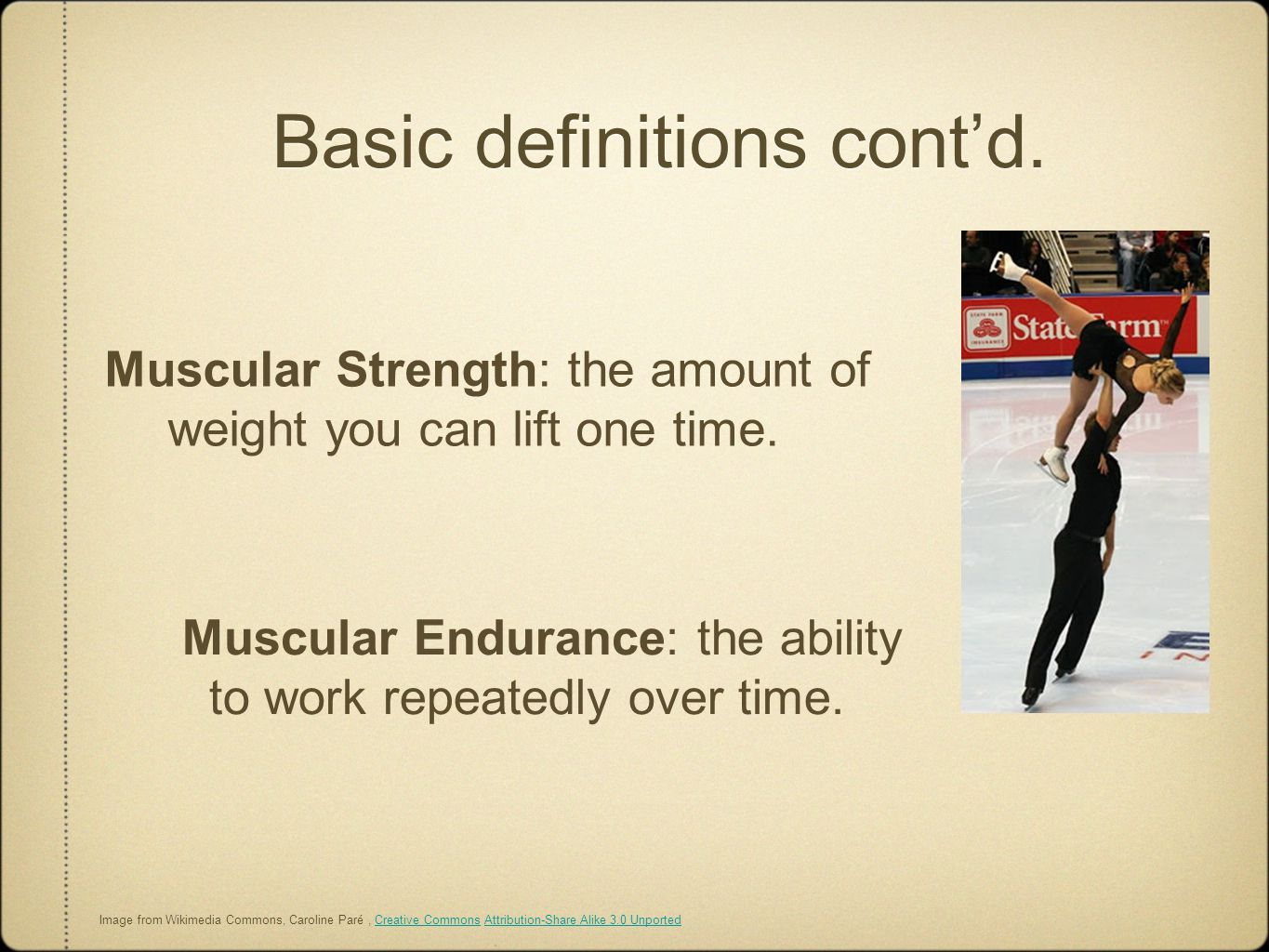 Basic definitions cont'd.Flexibility: your ability to stretch various muscles and joints.