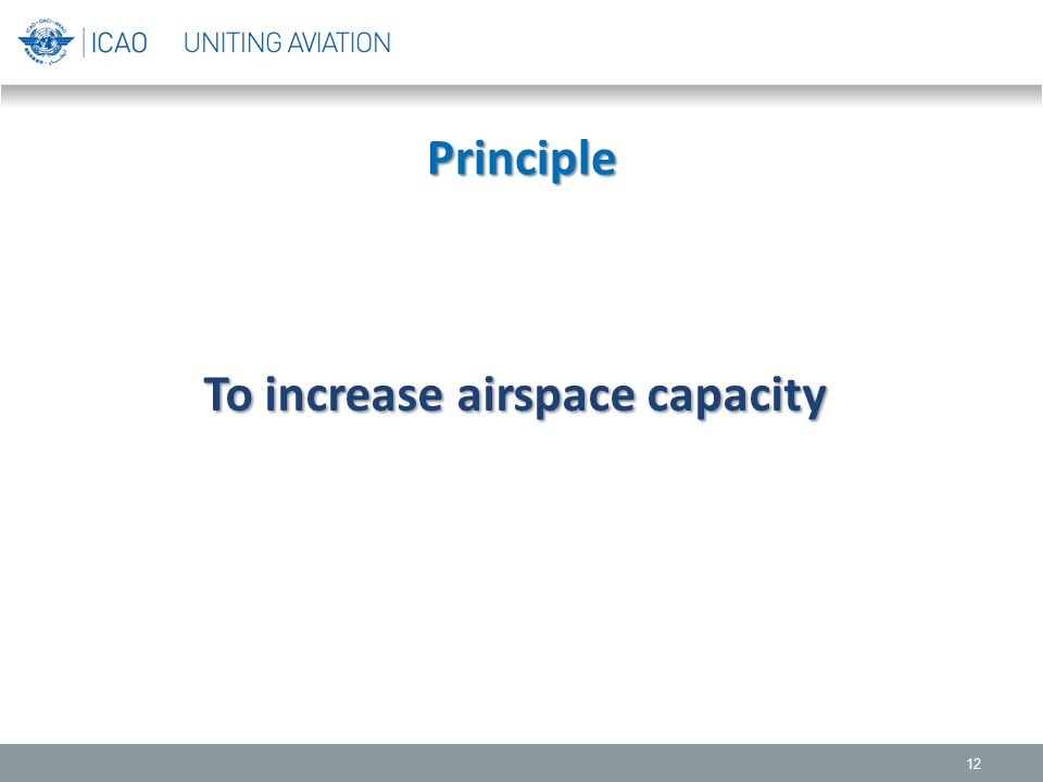 Principle 12 To increase airspace capacity