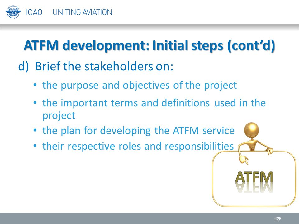 d)Brief the stakeholders on: the purpose and objectives of the project the important terms and definitions used in the project the plan for developing