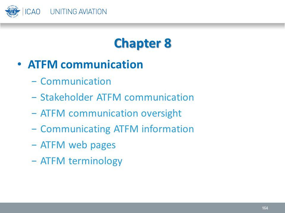 ATFM communication −Communication −Stakeholder ATFM communication −ATFM communication oversight −Communicating ATFM information −ATFM web pages −ATFM