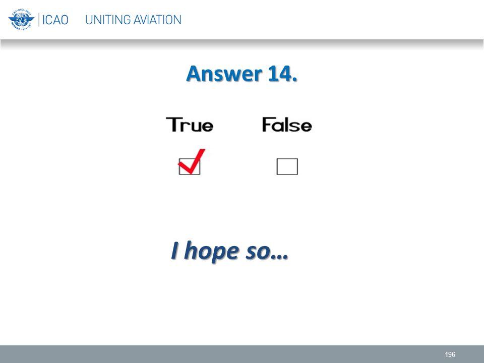 Answer 14. 196 I hope so…