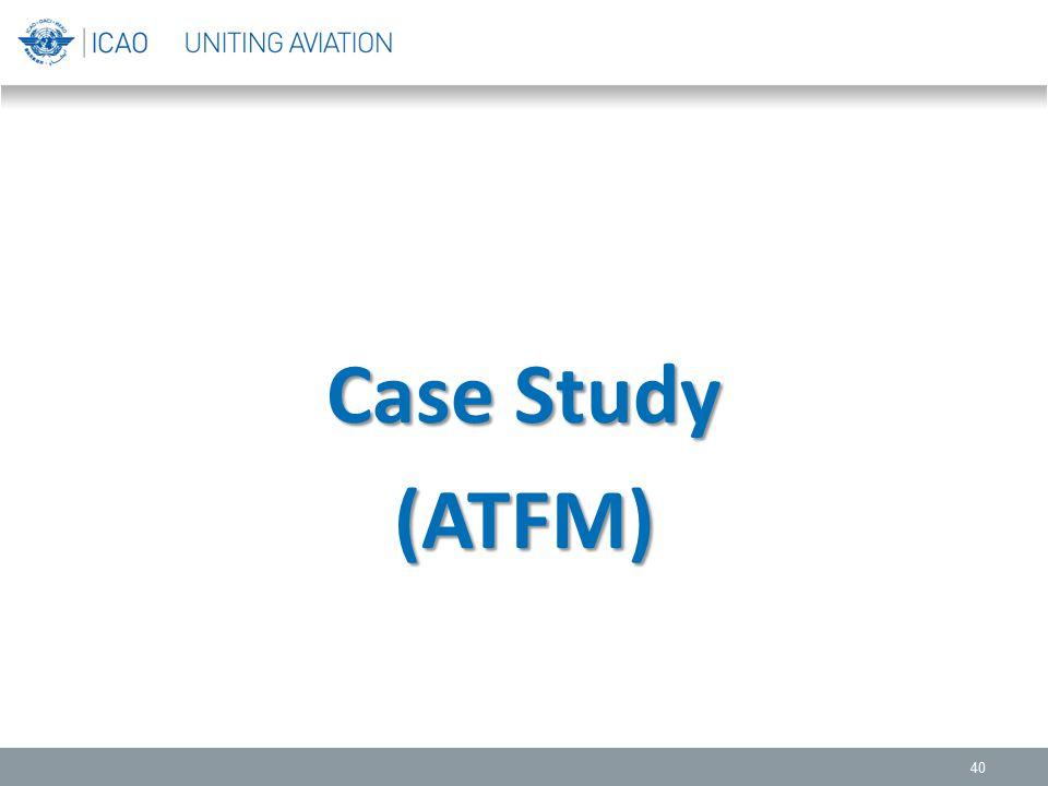 40 Case Study (ATFM)