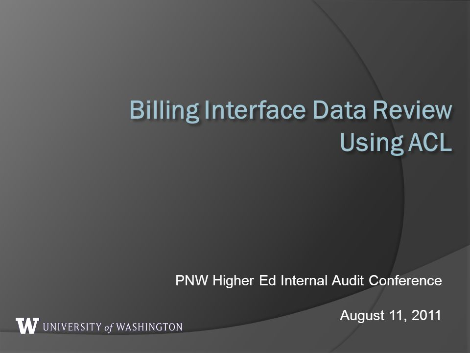 PNW Higher Ed Internal Audit Conference August 11, 2011
