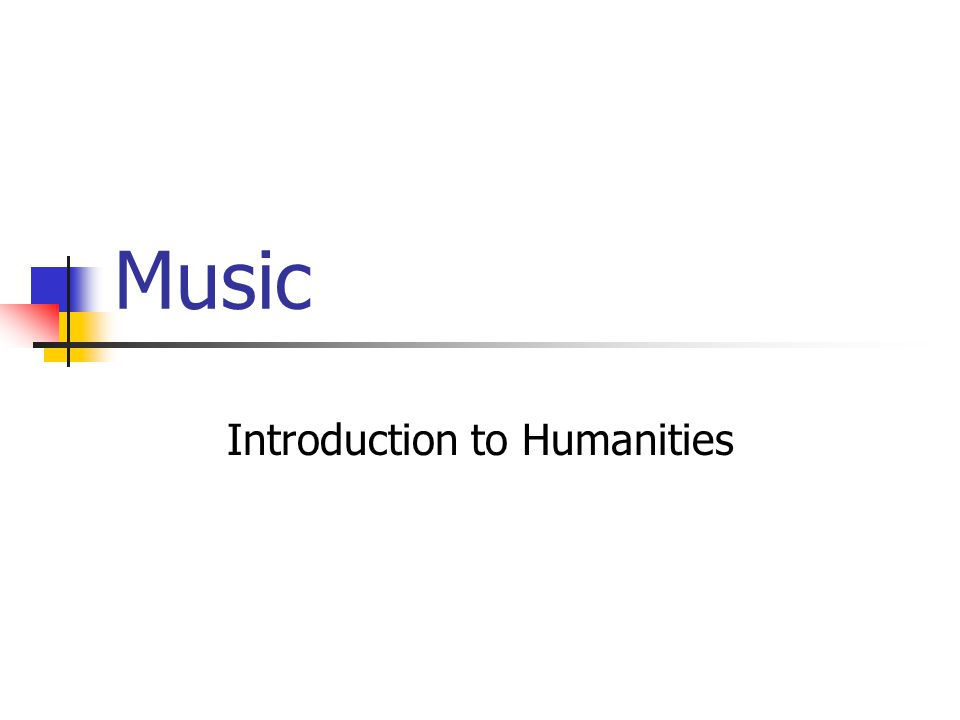 Music Introduction to Humanities