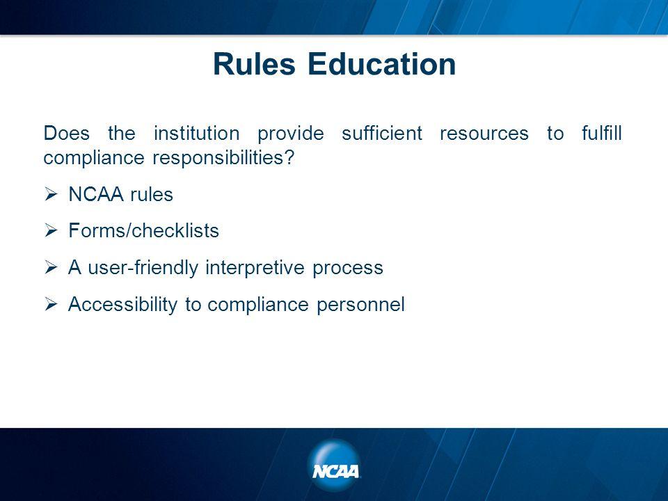 Rules Education Does the institution provide sufficient resources to fulfill compliance responsibilities.