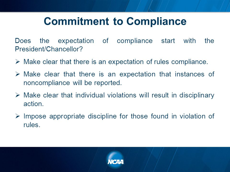 Commitment to Compliance Does the expectation of compliance start with the President/Chancellor.