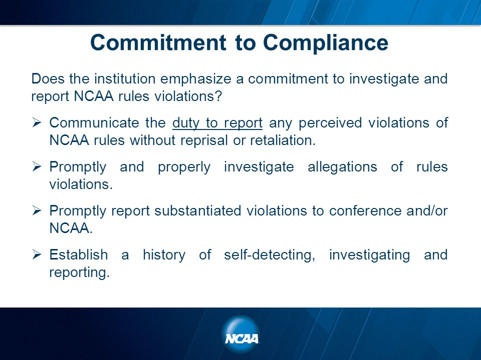 Commitment to Compliance Does the institution emphasize a commitment to investigate and report NCAA rules violations.