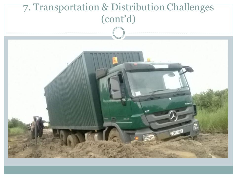 7. Transportation & Distribution Challenges (cont'd)