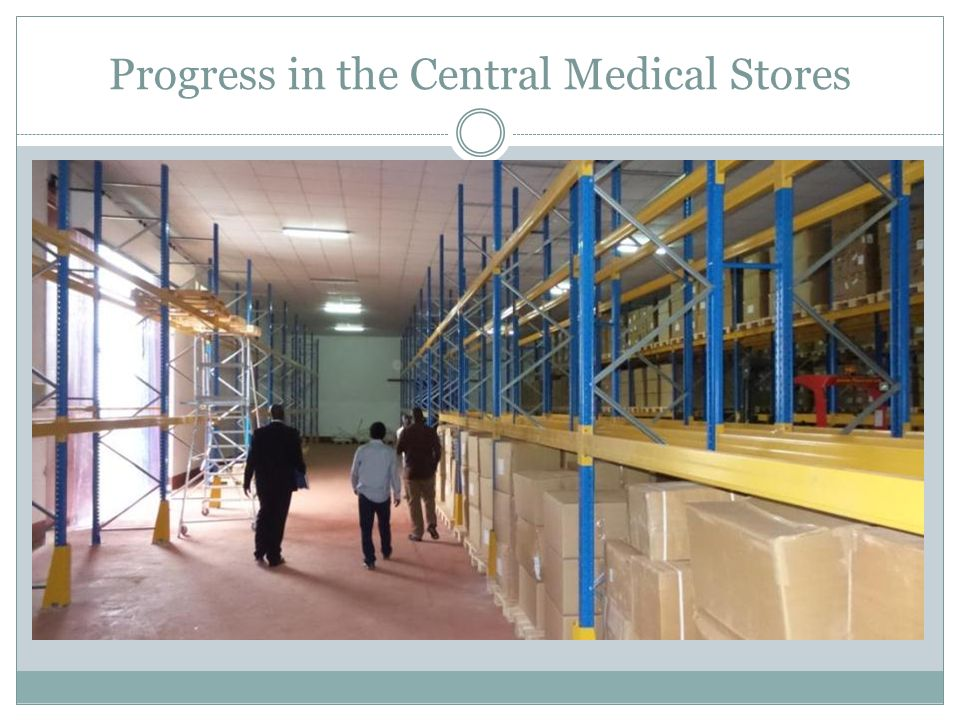 Progress in the Central Medical Stores