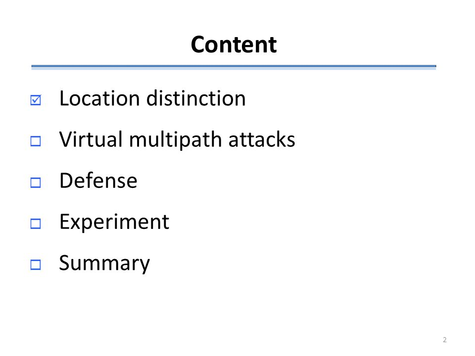 Goal of location distinction Detect a wireless user's location change, movement or facilitate location-based authentication.