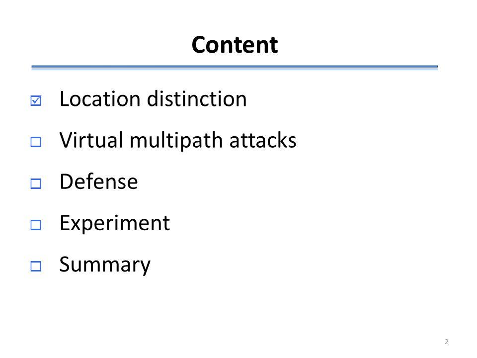 Content LLocation distinction  Virtual multipath attacks  Defense  Experiment  Summary 2