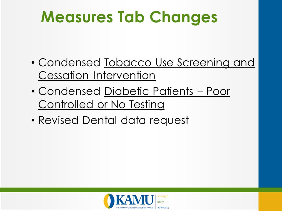 Measures Tab Changes Condensed Tobacco Use Screening and Cessation Intervention Condensed Diabetic Patients – Poor Controlled or No Testing Revised Dental data request