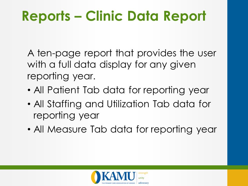 Reports – Clinic Data Report A ten-page report that provides the user with a full data display for any given reporting year.