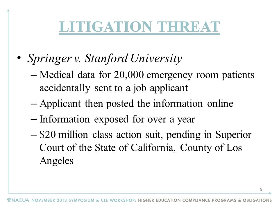 LITIGATION THREAT Springer v. Stanford University – Medical data for 20,000 emergency room patients accidentally sent to a job applicant – Applicant t