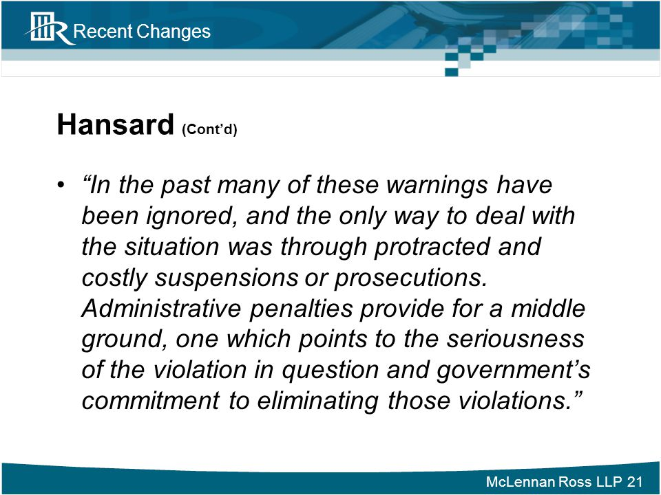 """McLennan Ross LLP Recent Changes Hansard (Cont'd) """"In the past many of these warnings have been ignored, and the only way to deal with the situation w"""