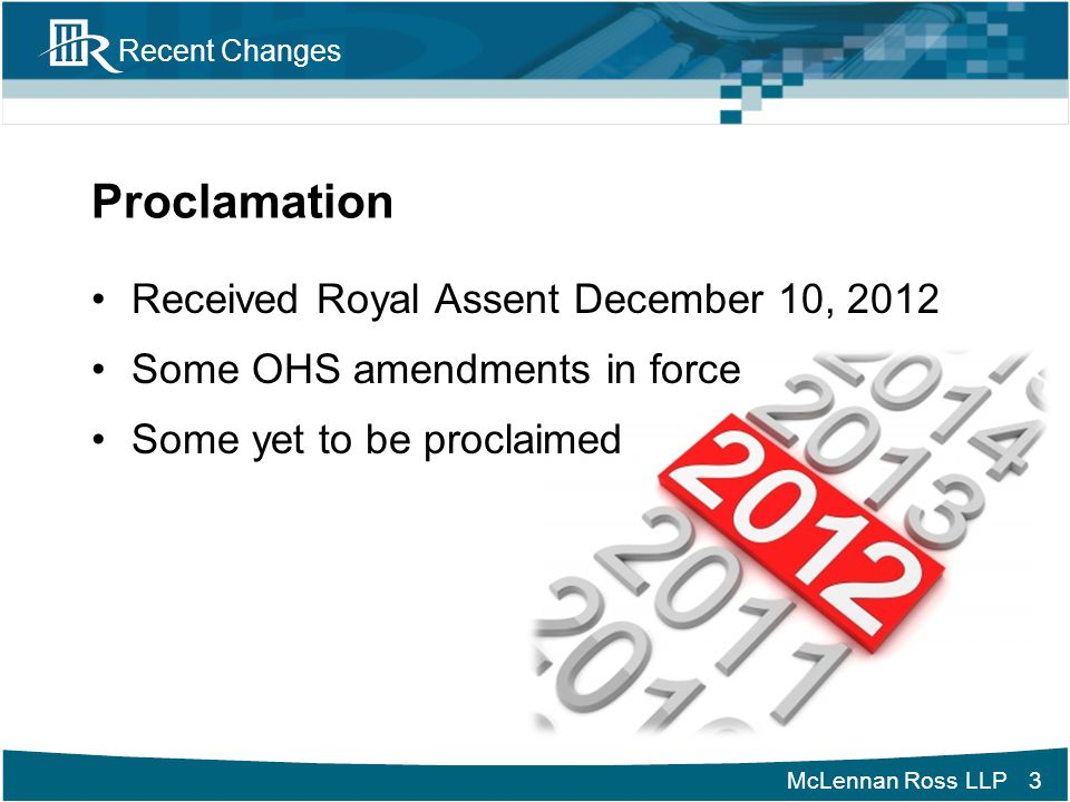McLennan Ross LLP Recent Changes OHS Council Amendments to sections 7, 16 and 17 OHS Council gains importance Increased council's duties and powers Same duties continue (appeals to OHS orders, permit suspensions and cancellations, and disciplinary action complaints) 34