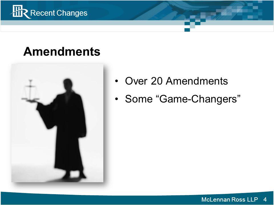 "McLennan Ross LLP Recent Changes Amendments Over 20 Amendments Some ""Game-Changers"" 4"
