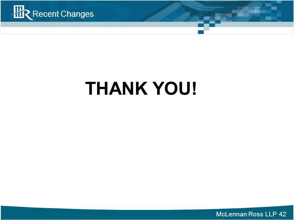 McLennan Ross LLP Recent Changes 42 THANK YOU!