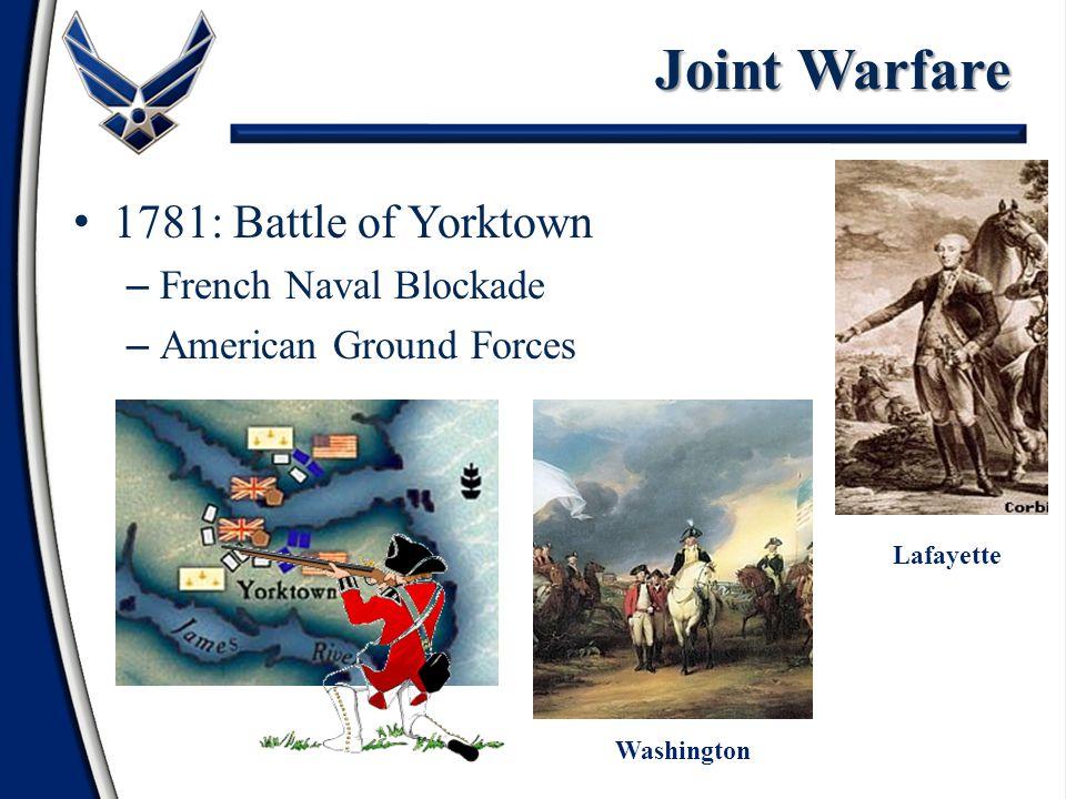 1781: Battle of Yorktown – French Naval Blockade – American Ground Forces Washington Lord Cornwallis Lafayette Joint Warfare