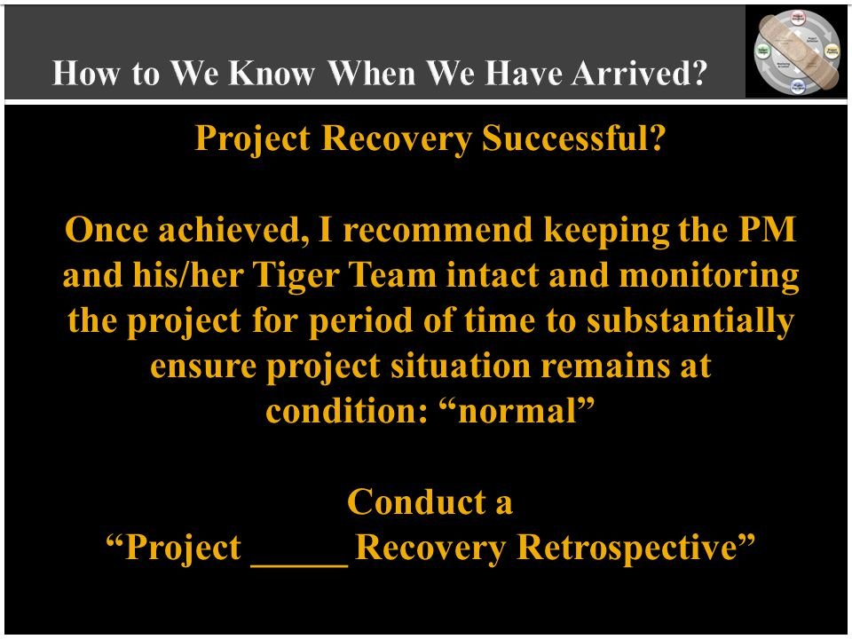vvvvvvvvvv vvvvvvvvvv vvvvvvvvvv vvvvvvvvvv v Project Recovery Successful? Once achieved, I recommend keeping the PM and his/her Tiger Team intact and