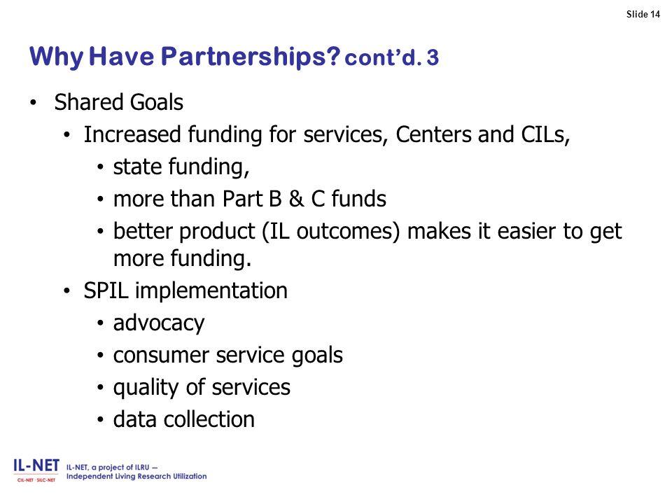 Slide 14 Slide 14 Why Have Partnerships.cont'd.