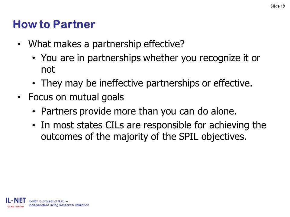 Slide 18 Slide 18 How to Partner What makes a partnership effective.