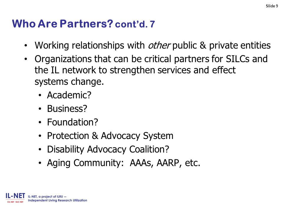 Slide 9 Slide 9 Who Are Partners. cont'd.