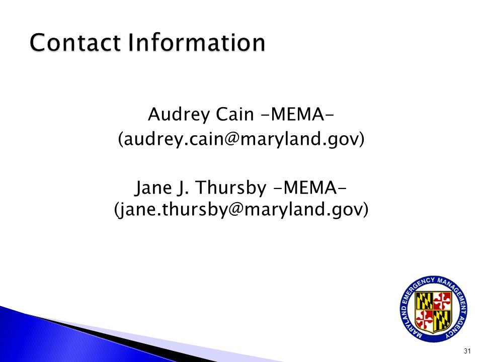 Audrey Cain -MEMA- (audrey.cain@maryland.gov) Jane J. Thursby -MEMA- (jane.thursby@maryland.gov) 31