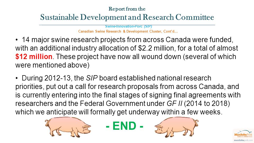 Swine-Innovation-Porc (SIP) Canadian Swine Research & Development Cluster, Cont'd… 14 major swine research projects from across Canada were funded, with an additional industry allocation of $2.2 million, for a total of almost $12 million.
