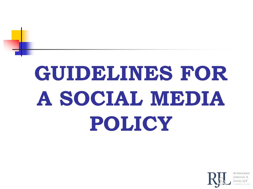 GUIDELINES FOR A SOCIAL MEDIA POLICY