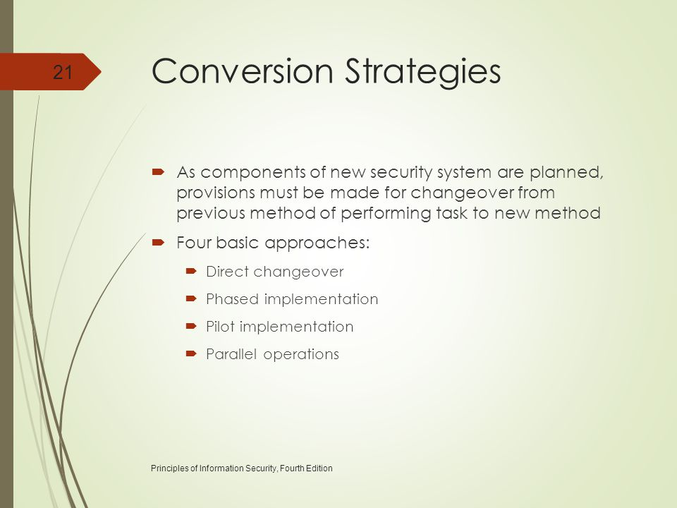 Conversion Strategies  As components of new security system are planned, provisions must be made for changeover from previous method of performing ta