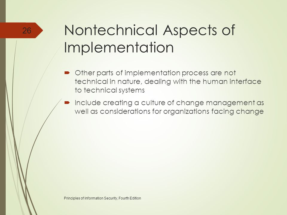 Nontechnical Aspects of Implementation  Other parts of implementation process are not technical in nature, dealing with the human interface to techni