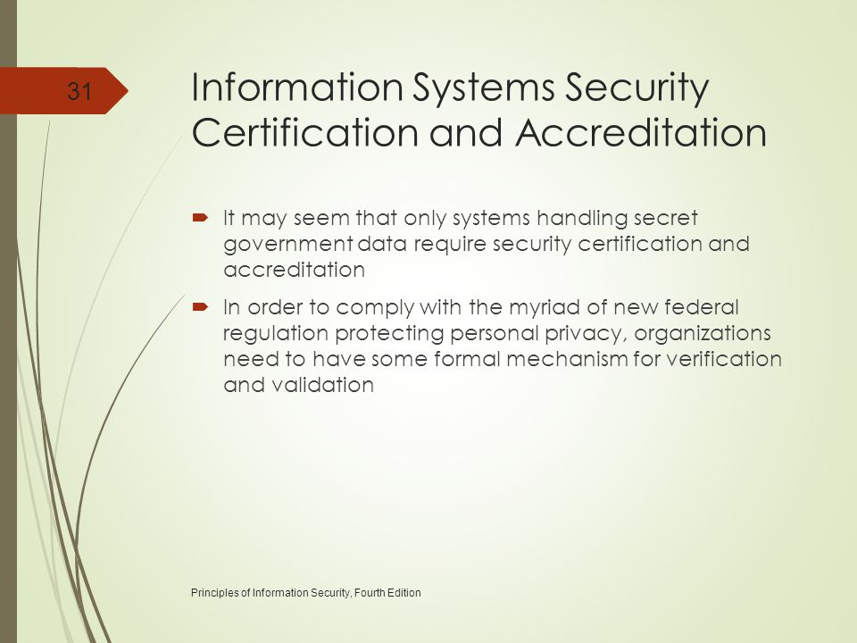 Information Systems Security Certification and Accreditation  It may seem that only systems handling secret government data require security certific